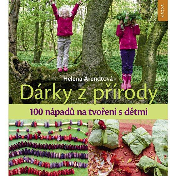 Kniha Dary z prírody – 100 nápadov tvorenia s deťmi