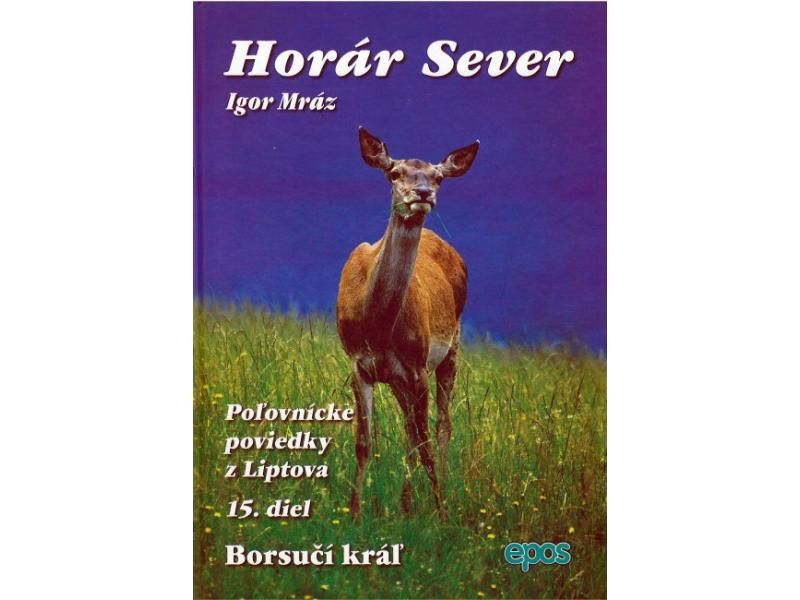 Horár Sever - Borsučí kráľ 15. diel