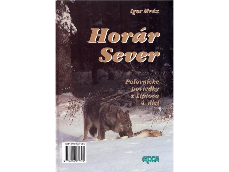 Horár Sever - Lesníková spoveď 4. diel