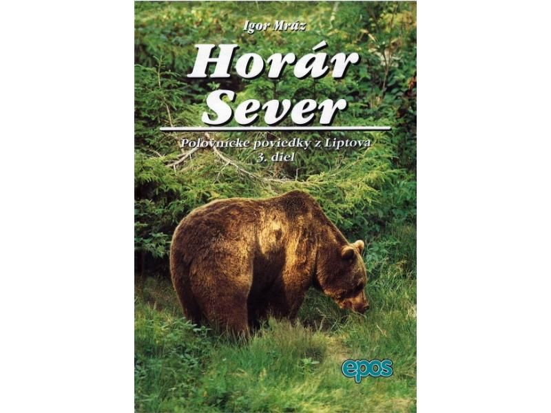 Horár Sever - Lesy a Hole 3. diel