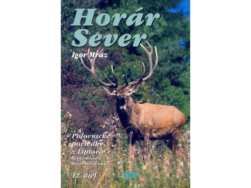 Horár Sever - Septembrové zveromilovanie 12. diel