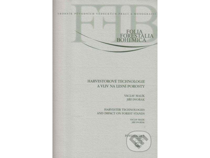 Kniha harvestorové technológie a vplyv na lesné porasty